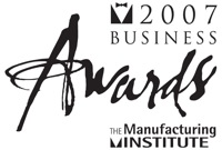 Manufacturing Institutes' 2007 Business Awards – Champions of Best Practice and Small Business of the Year